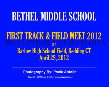 BETHEL MIDDLE SCHOOL FIRST TRACK MEET 2012, Barlow Field, Redding CT 4-25-12