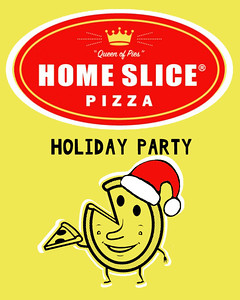 Home Slice Holiday Party