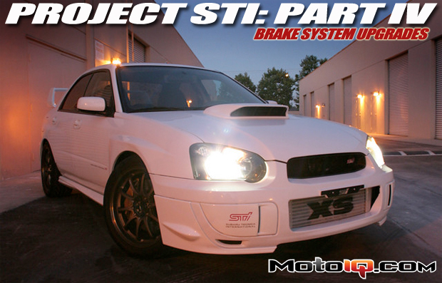 Project WRX STI Brake System Upgrade