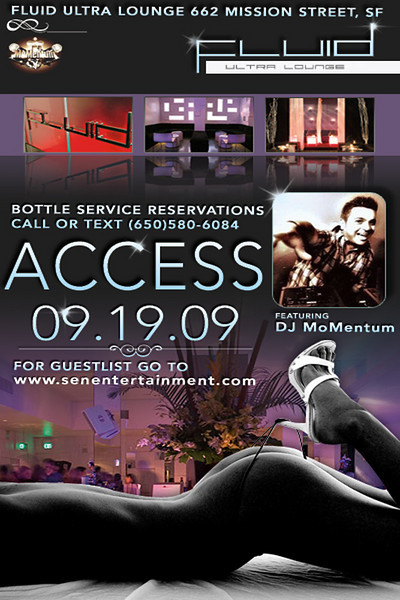 S.E.N. Ent Presents Access @ Fluid Ultra Lounge 9.19.09