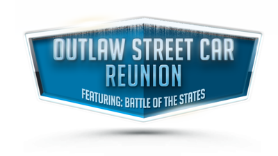 Outlaw Street Car Reunion, featuring: Battle of the States I, II & III