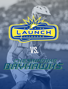 Bayhawks @ Launch (7/15/17)