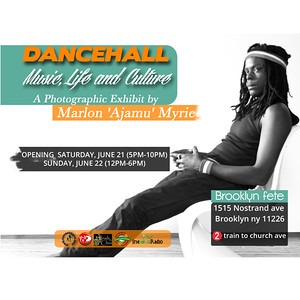 DANCEHALL- Music, Life and Culture A Photographic Exhibit-By Marlon Ajamu Myrie