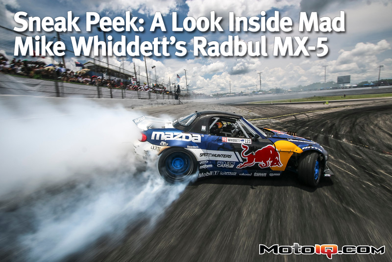 http://www.motoiq.com/MagazineArticles/ID/3995/Sneek-Peak-A-look-Inside-Mad-Mike-Whiddetts-Radbul-MX-5.aspx