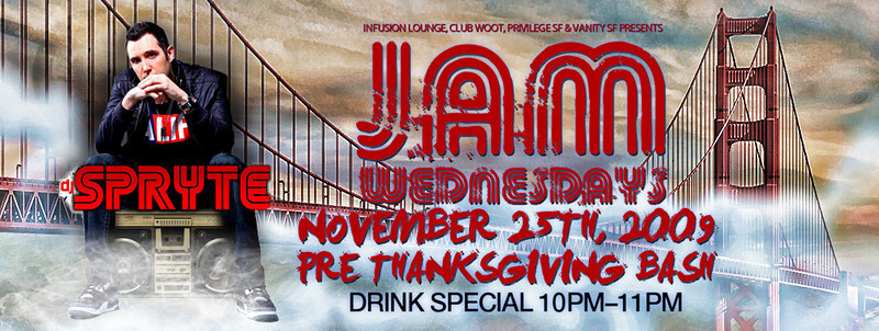Jam Wednesdays Pre Thanksgiving Bash @ Infusion Lounge 11.25.09