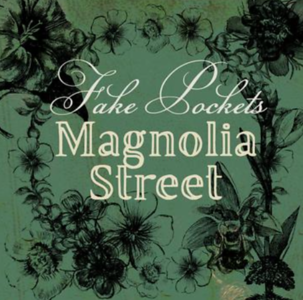 FAKE POCKETS READY TO RELEASE MAGNOLIA STREET