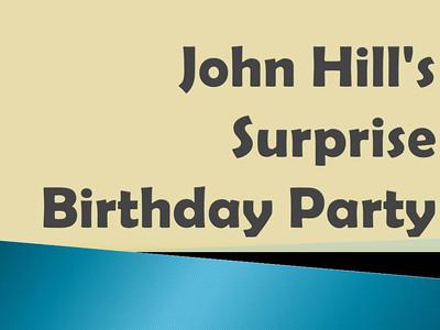 John Hill's Surprise Birthday Party