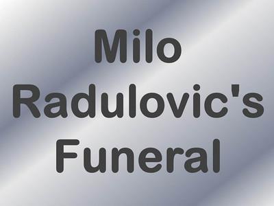 Milo Radulovic's Funeral