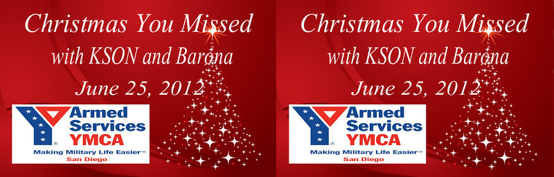 San Diego Armed Services YMCA's 6th Annual Christmas You Missed, Sponsored by Barona Casino and hosted by KSON