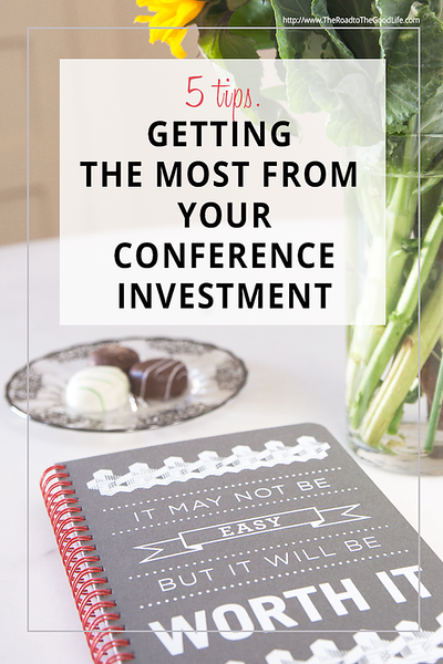 Five Tips for Getting the Most from Your Conference Investment