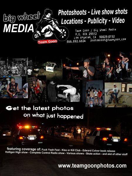 Team Goon / Big Wheel Media is available for Photo shoots - Live Show Shots - Locations - Publicity - Video  Contact us at: (866) 892-6824 or photoshoot@teamgoon.com  and we can discuss your needs.