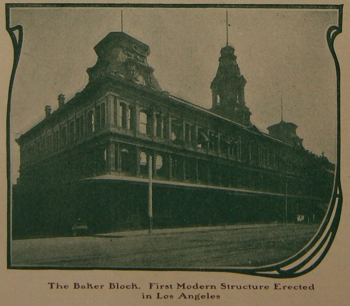 The Baker Block. First Modern Structure Erected in Los Angeles (1906)