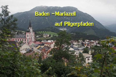 Baden - Mariazell auf Pilgerpfaden