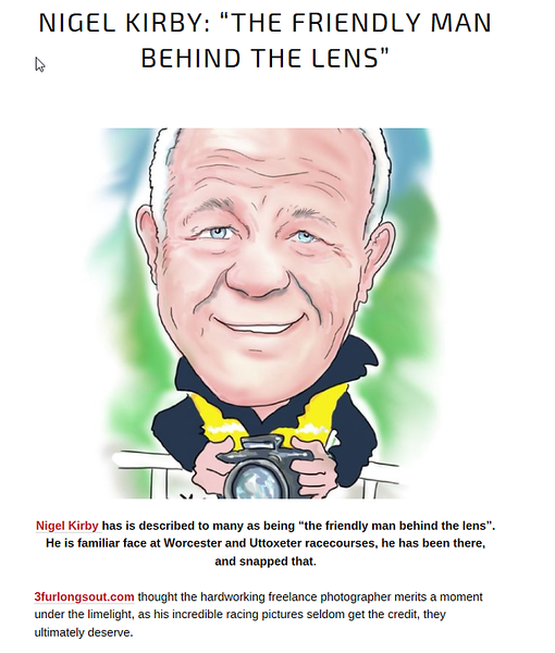 """3 FURLONGS OUT - NIGEL KIRBY_ """"THE FRIENDLY MAN BEHIND THE LENS"""".png"""