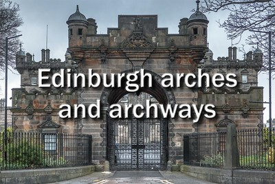 Edinburgh arches and archways