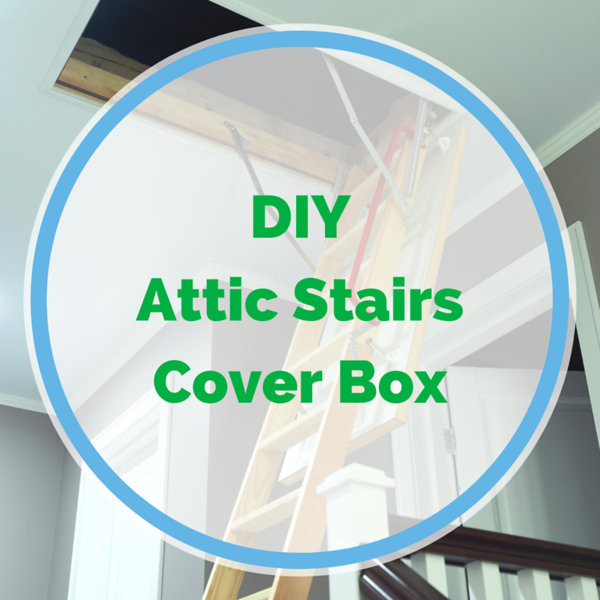 DIY_ Attic Stairs Cover Box.png