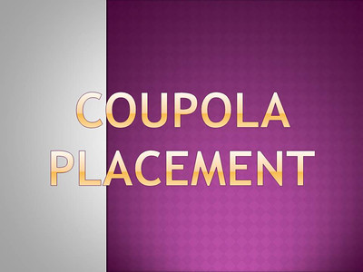 Coupola Placement