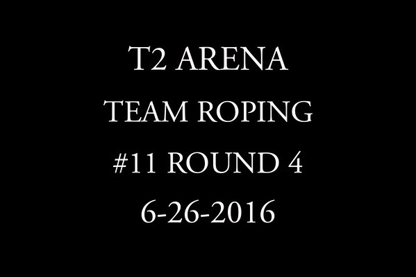 6-26-2016 Team Roping  #11 Round 4