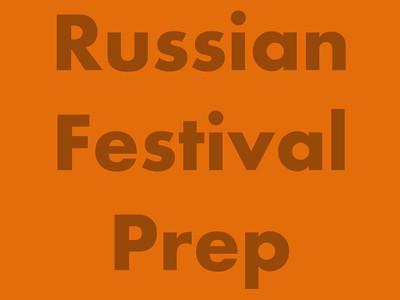 Russian Festival Prep