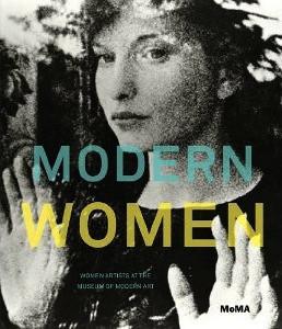 Modern Women: Women Artists at The Museum of Modern Art