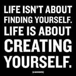 Quote_LifeIsntFindingItsCreating.jpg