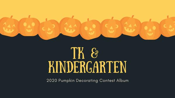 TK & Kindergarten 2020 Pumpkin Decorating Contest
