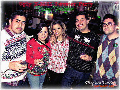 TUESDAY, 12-11-12, UGLY CHRISTMAS SWEATER PARTY at PLAYHOUSE TUESDAYS