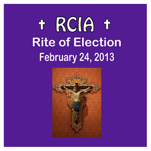 RCIA Rite of Election and Call to Continuing Conversion 2013
