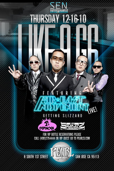 S.E.N. Entertainment presents LIKE A G6 featuring Far East Movement Live @ PEARL NightClub 12.16.10