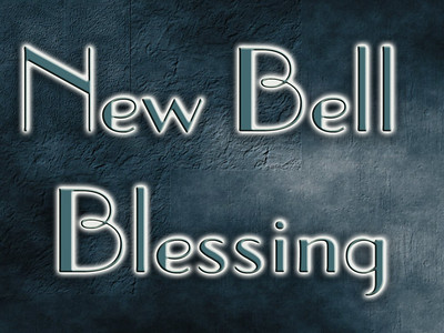 New Bell Blessing