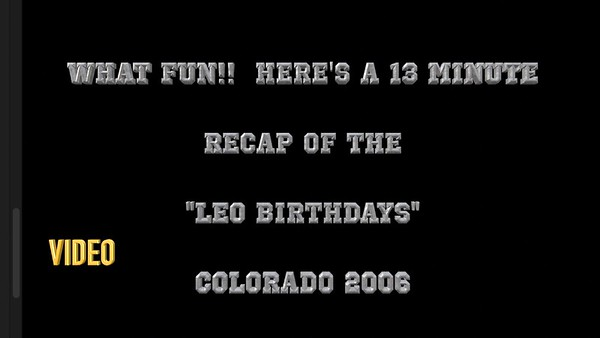 "Slideshow recap of the wonderful ""Leo Birthday"" Celebration"