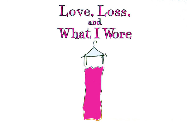 Love, Loss,  & What I Wore @ SAC