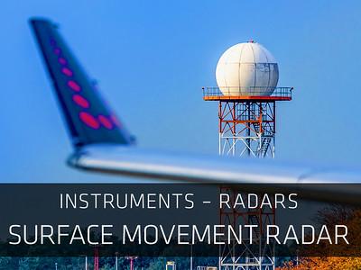 Instruments – Radars – Surface Movement Radar