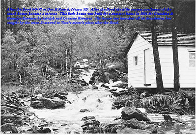 After the flood of 6-9-72 at Box K Ranch, near Nemo, South Dakota.  After the flood, the little canyon northwest of the ranch house became a torrent.  This little home was built for a summer home in 1934 for Grandma & Grandpa Kraemer by Adolph and Laverne Kraemer.