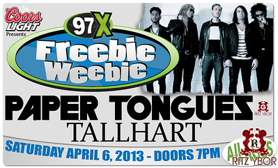 97X Freebie Weebie w/ Paper Tongues & Tallhart April 6, 2013