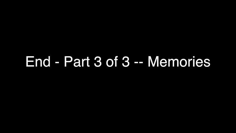 Part 3 - Memories