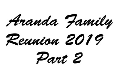 20190728 Aranda Family Reunion Part 2