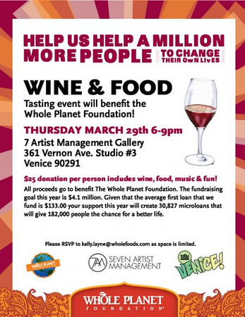 03.29.12 Wine and tasting event at 7 Artist Management Gallery.  Hosted by Whole Foods Market.  All proceeds benefited the Whole Planet Foundation