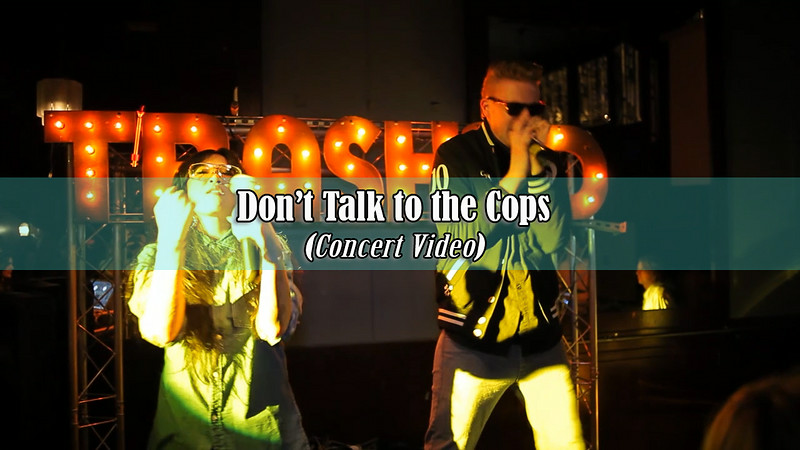 Don't Talk to the Cops (Concert)