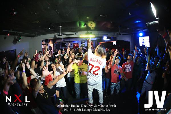 Stir Lounge - Christian Radke, Dee Day, & Mannie Fresh 04.15.16