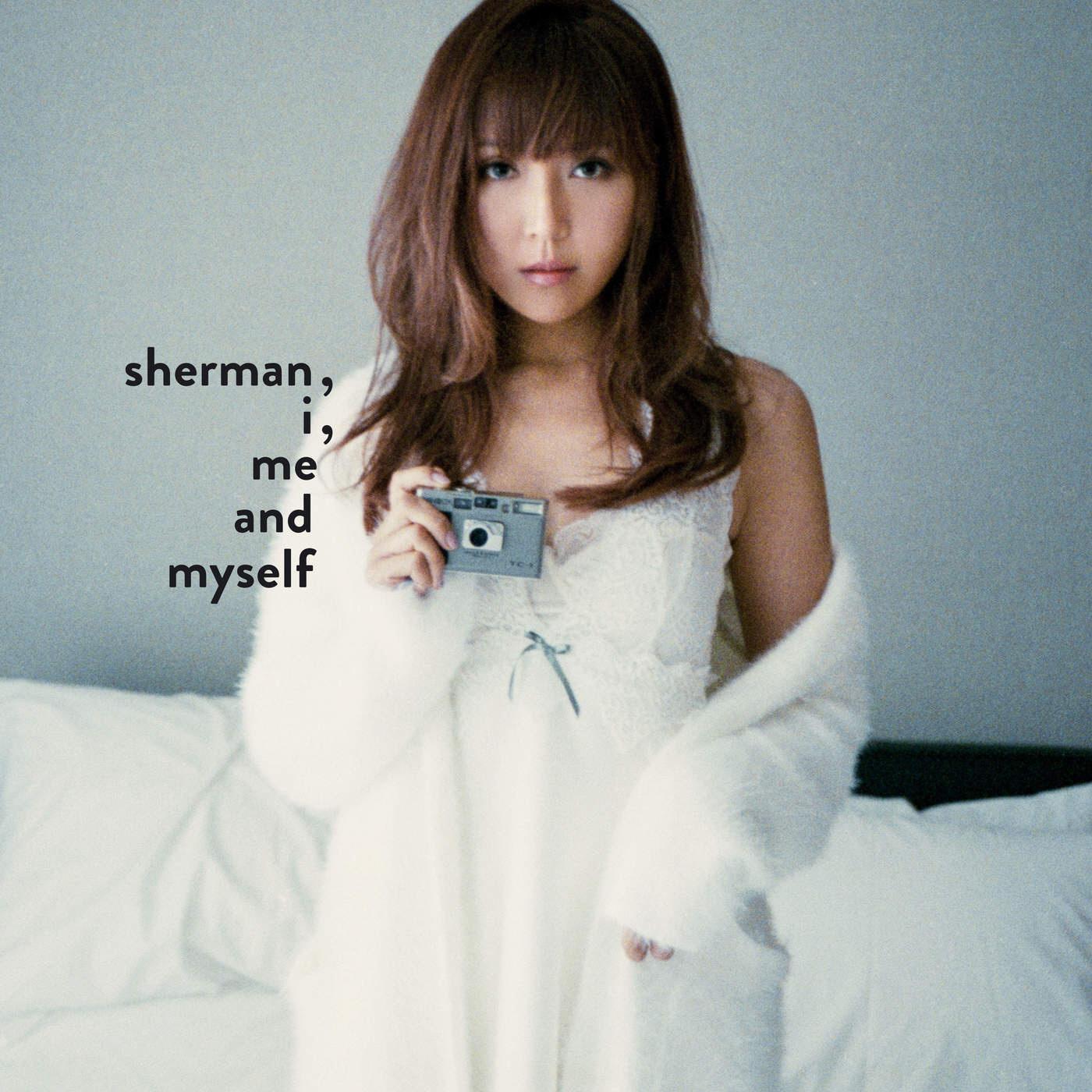 钟舒漫 Sherman, I, Me and Myself