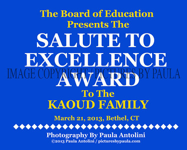 Board of Education SALUTE TO EXCELLENCE AWARD to the KAOUD FAMILY ~ Bethel, CT ~ March 21, 2013