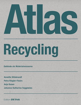 /// Atlas Recycling. Gebäude als Materialressource | Manual of Recycling. Buildings as sources of materials