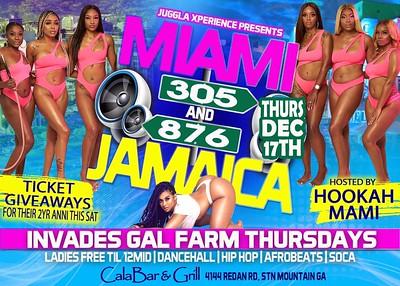 GAL FARM THURSDAYS PRESENTS MIAMI 305 & 876 JAMAICA