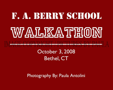 F. A. BERRY SCHOOL Walkathon ~ Bethel, CT ~ October 3, 2008