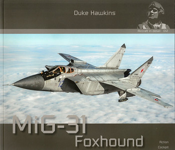 Aircraft in Detail 012 - MiG-31 Foxhound