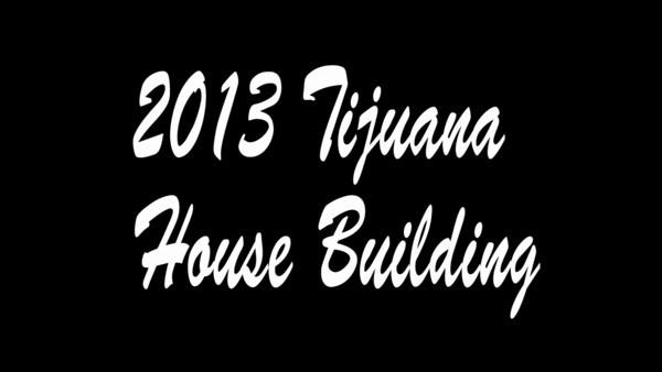 2013-04-27 FIA Tijuana House Building