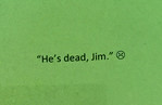 He's dead Jim.jpg