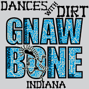 Dance With Dirt Gnaw Bone 2014