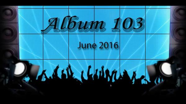ALBUM 103 JUNE 2016